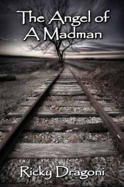 The Angel of a Madman by Ricky Dragoni Review