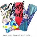 Reusable Cloth Menstrual Pads - 8 Reasons To Switch
