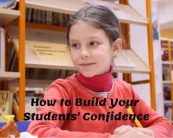 10 Ways Teachers Can Build Their Students' Confidence