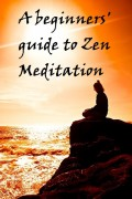 Mindfulness: a Beginners' Guide to Zen Meditation Practice
