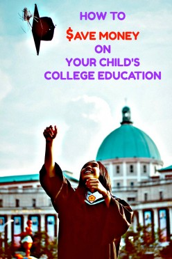 How to Save Money on Your Child's College Education