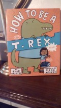 Being a T-Rex Can Have Both Benefits and Drawbacks as Told in This Fun Picture Book From Award-Winning Author Ryan North