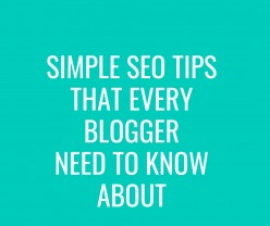 Simple SEO Tips That Every Blogger Need to Be Well-Versed With