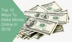Top 10 Ways To Earn Money Online in 2019
