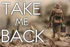 Take Me Back: A Monologue About War