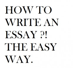 How to Write an Essay the Easy Way?