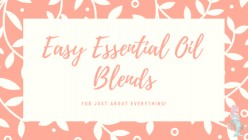 Easy Essential Oil Blends for Just About Everything