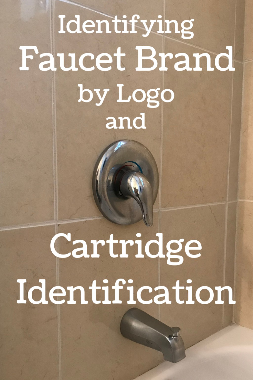 Identifying Your Shower Faucet Brand And Cartridge