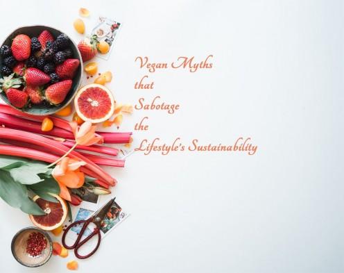 Vegan Myths that Sabotage the Lifestyle's Sustainability