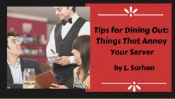 Tips for Dining Out: Things That Annoy Your Server