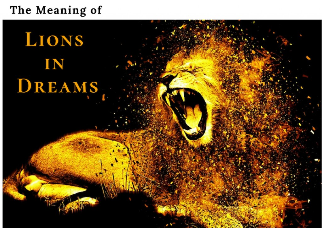 What Do Dreams About Lions Mean? 8 Meanings of Lions in