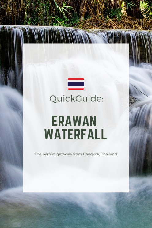 Quick Guide: Visiting Erawan Waterfall From Bangkok, Thailand