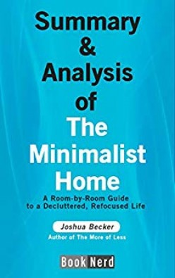 Review on the Summary and Analysis of The Minimalist Home by Book Nerd
