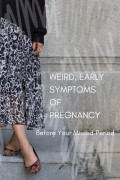 Weird and Common Early Signs Pregnancy Before Your Missed Period
