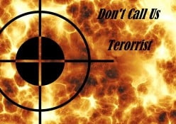Don't Call Us Terorrist