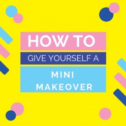 How to Give Yourself a Mini Makeover