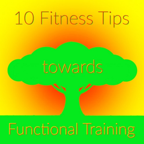 10 Fitness Tips Towards Functional Training