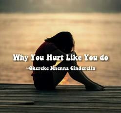 Why You Hurt Like You Do