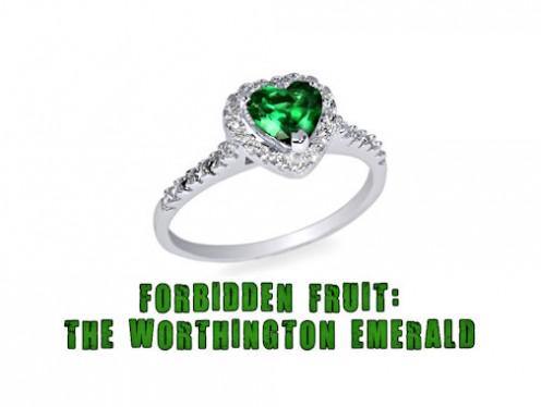 Forbidden Fruit 8: The Worthington Emerald