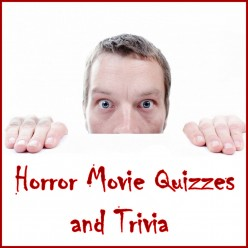 Horror Movie Quizzes: Test Your Knowledge About the Horror Genre
