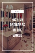 Best Fashion Designers in the World
