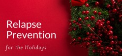 Relapse Prevention:  Holiday Edition