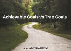 Achievable Goals vs Trap Goals