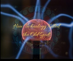 How Technology Killed the Old Gods