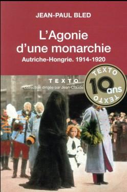 L'agonie d'une monarchie, Autriche-Hongrie 1914-1920