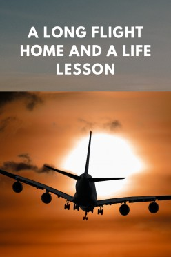 A Life Lesson During a Long Flight Home