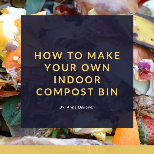 How To Make Your Own Indoor Compost Bin Hubpages