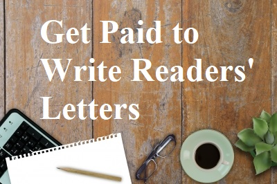 When starting out as a freelance writer, the market for readers' letters is the easiest and fastest way to get published and paid.