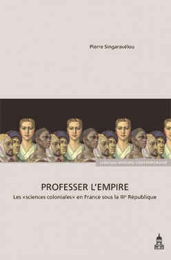 Professer l'Empire: Les Sciences Coloniales en France sous la IIIe République