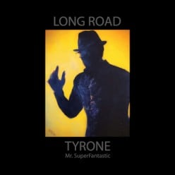 """""""Long Road"""" by Tyrone Mr. SuperFantastic"""