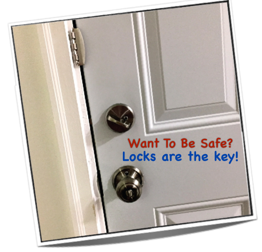 One key to safety is a secure locking system.