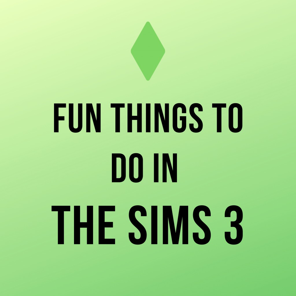 The Top 10 Things To Do In The Sims 3 Levelskip