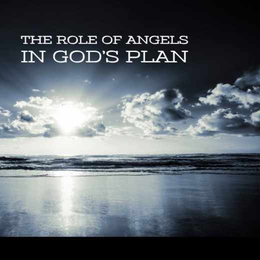 What is the role of angels in God's plan?