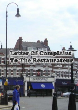 Letter Of Complaint To The Restaurateur - An Indignant Poem