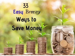 33 Easy Breezy Tips to Save Money and Live Simply