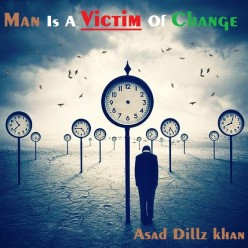 Man Is A Victim Of Change