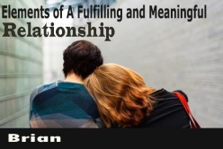 Elements of A Fulfilling and Meaningful Relationship