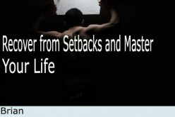 Recover from Setbacks and Master Your Life