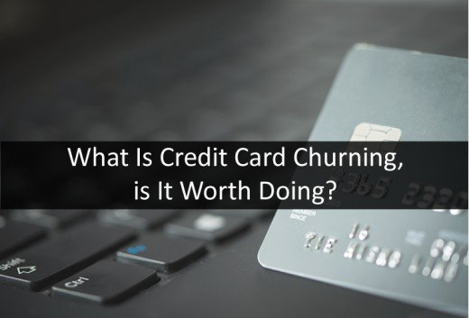 Is Credit Card Churning Worth the Risk in 2019?