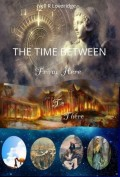 The Time Between - a Time Travel Adventure