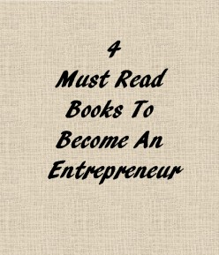 Four Must Read Books to Become an Entrepreneur