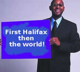 Here, their flunkey suggests Halifax is the first step to owning the world...perhaps he meant OWING the world?
