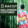 8 Racist Halloween Costumes White People Need to Stop Wearing