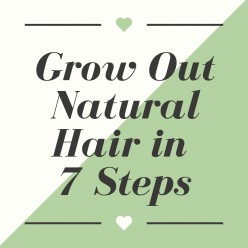 How to Grow out Your Natural Hair in 7 Steps