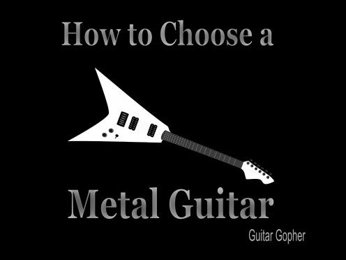A Buying Guide for Choosing a Guitar for Metal
