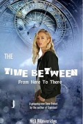 The Time Between - a Time Travel Adventure Book Synopsis